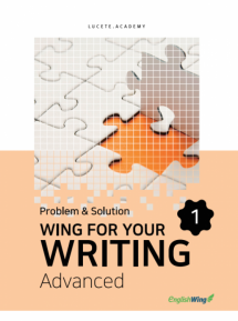 Wing for your Writing Advanced Problem & Solution Essay Vol. 1