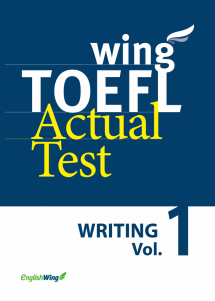 wing TOEFL Actual Test WRITING Vol. 1