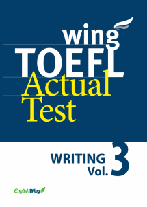 wing TOEFL Actual Test WRITING Vol. 3
