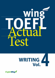 wing TOEFL Actual Test WRITING Vol. 4
