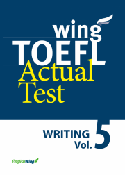 wing TOEFL Actual Test WRITING Vol. 5