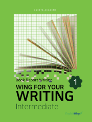 Wing for your Writing Intermediate Book Report Writing Vol. 1
