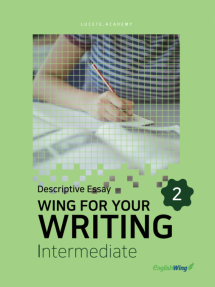 Wing for your Writing Intermediate Descriptive Essay Vol. 2