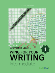 Wing for your Writing Intermediate Informative Essay Vol. 1
