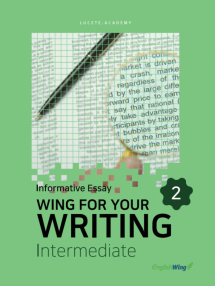 Wing for your Writing Intermediate Informative Essay Vol. 2