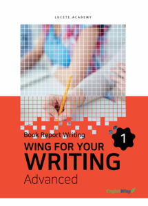 Wing for your Writing Advanced Book Report Writing Vol. 1