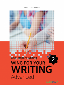 Wing for your Writing Advanced Book Report Writing Vol. 2